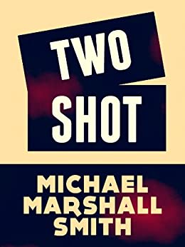 Two Shot by [Smith, Michael Marshall]