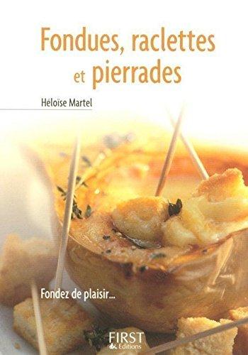 Le Petit Livre de - Fondues, raclettes et pierrades (French Edition)
