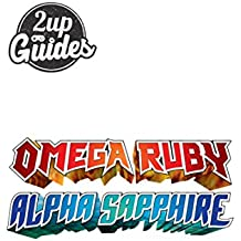 Pokemon Omega Ruby & Alpha Sapphire Strategy Guide & Game Walkthrough – Cheats, Tips, Tricks, AND MORE! (English Edition)