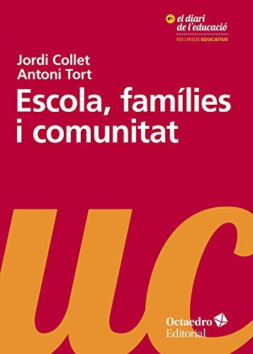 Escola, famílies i comunitat (Recursos educatius) (Catalan Edition) por Jordi Collet Sabé