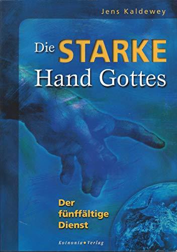 Die starke Hand Gottes: Der fünffältige Dienst