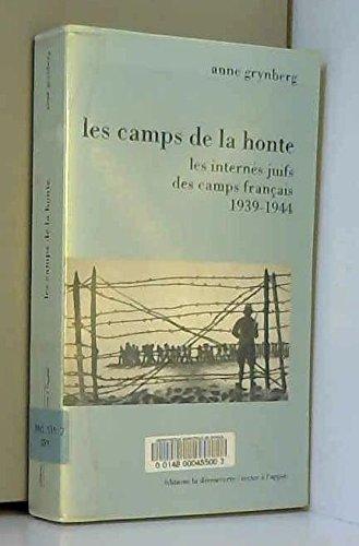 Les camps de la honte : Les internés juifs des camps français, 1939-1944