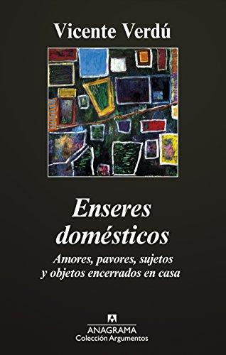 Enseres domésticos (Argumentos Anagrama nº 463) por Vicente Verdú