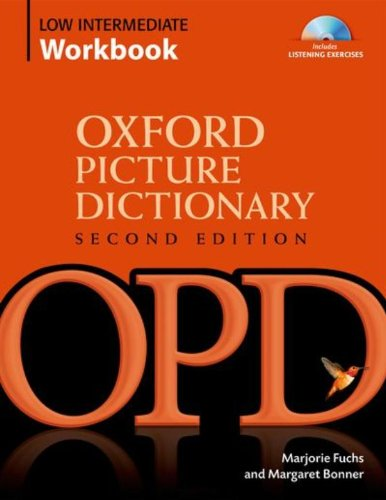 Oxford Picture Dictionary Second Edition: Low-Intermediate Workbook: Vocabulary reinforcement Activity Book with Audio CDs: Low-intermediate Workbook Pack