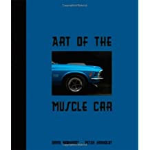 Art of the Muscle Car by David Newhardt (2009-10-28)