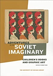 Adventures in the Soviet Imaginary: Soviet Children's Books and Graphic Art