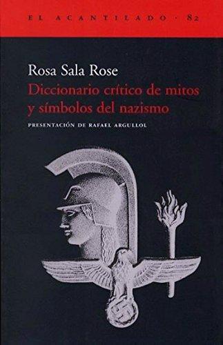Diccionario Crítico De Mitos Y Símbolos Del Nazismo (El Acantilado)