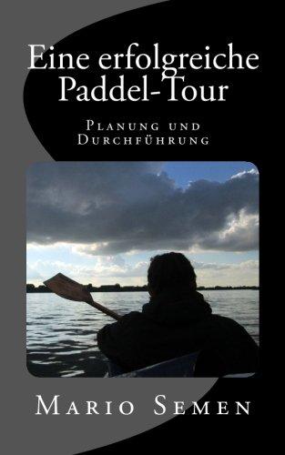 Eine erfolgreiche Paddel-Tour - Planung und Durchführung
