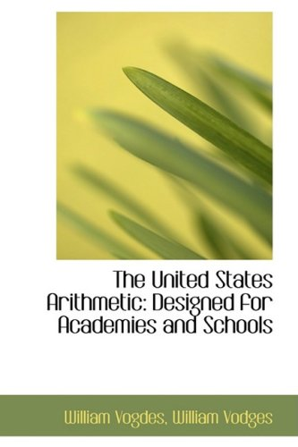 The United States Arithmetic: Designed for Academies and Schools