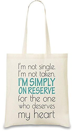 im-not-single-im-not-taken-im-simply-on-reserve-slogan-sac-a-main