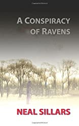 A Conspiracy of Ravens: Written by Neal Sillars, 2005 Edition, Publisher: Frontlist Books [Paperback]
