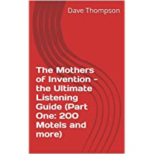 The Mothers of Invention - the Ultimate Listening Guide (Part One: 200 Motels and more) (English Edition)