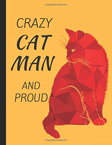 Crazy Cat Man And Proud: Lined Journal Note Pad por InWriting WeTrust