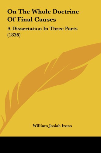 On the Whole Doctrine of Final Causes: A Dissertation in Three Parts (1836)