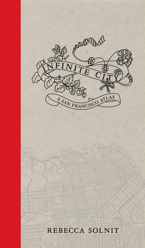 Infinite City: A San Francisco Atlas por Rebecca Solnit
