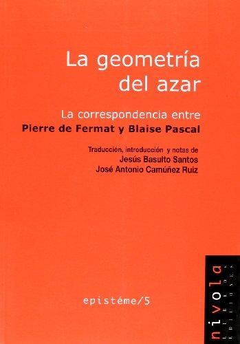 La geometría del azar. La correspondencia entre Pierre de Fermat y Blaise Pascal (Epistéme)