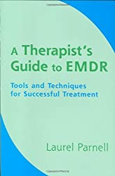 A Therapists Guide to EMDR - Tools and Techniques for Successful Treatment