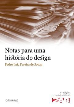 Pedro Luiz Pereira de Souza - Notas para uma história do design