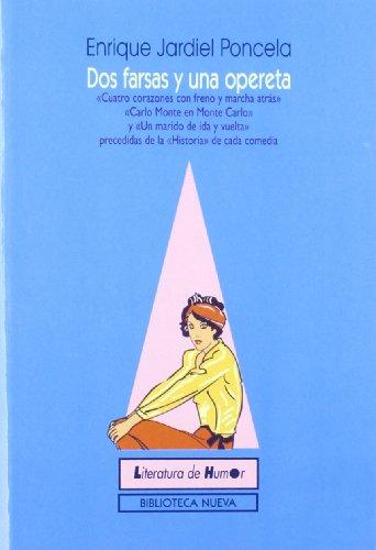 Dos farsas y una opereta (nueva edición): Cuatro corazones con freno y marcha atrás. Carlo Monte en Monte Carlo. Un marido de ida y vuelta, precedidas ... de cada comedia (Literatura de humor/BN)