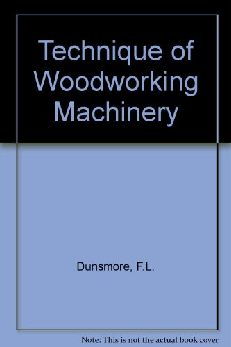 Technique of Woodworking Machinery: v. 2 PDF Books