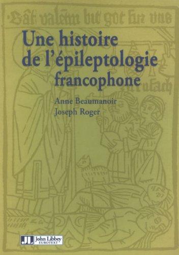 Une histoire de l'épileptologie francophone par J Roger