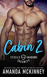 Cabin 2 (Steele Shadows Security Book 2) (English Edition)