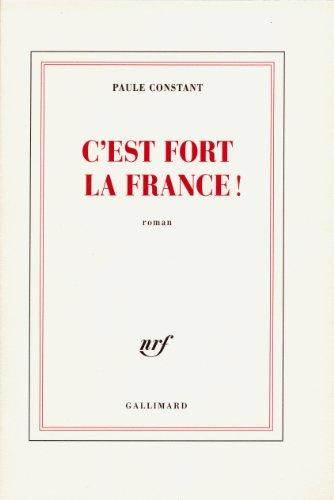 C'est fort la France! par Paule Constant