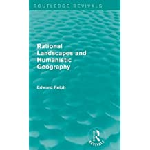 Rational Landscapes and Humanistic Geography (Routledge Revivals)