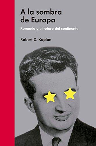 A la sombra de Europa: Rumanía y el futuro del continente (Ensayo político)