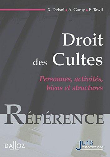 Droit des cultes. Personnes, activits, biens et structures - 1re d.