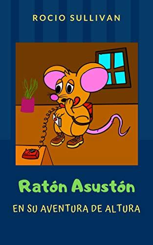 Ratón Asustón y su aventura de altura (Las aventuras del Ratón ...