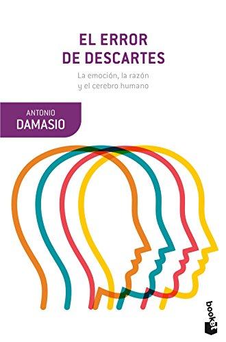 El error de Descartes: La emoción, la razón y el cerebro humano (Booket Ciencia) por Antonio Damasio