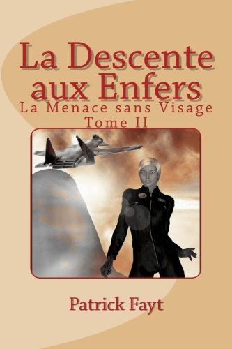 La Descente aux Enfers: Volume 2 (La Menace sans Visage) par Patrick Fayt