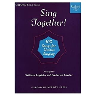 Sing Together!: 100 Songs for Unison Singing  (Oxford Songbooks): Piano Score