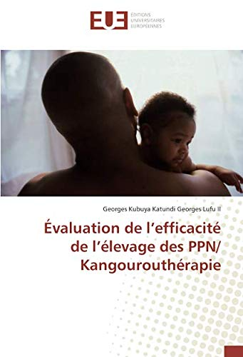 Evaluation de l'efficacite de l'elevage des PPN/ Kangouroutherapie