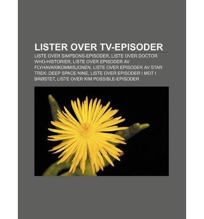[ LISTER OVER TV-EPISODER: LISTE OVER SIMPSONS-EPISODER, LISTE OVER DOCTOR WHO-HISTORIER, LISTE...