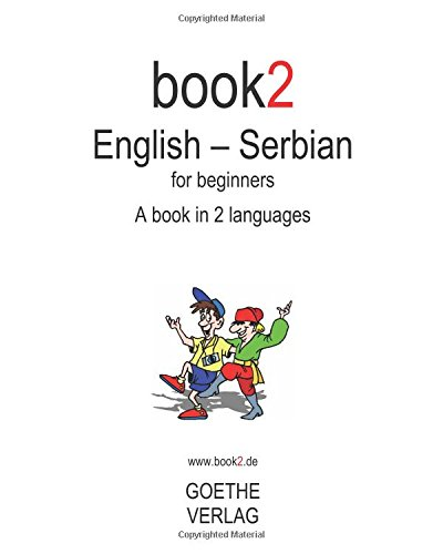Book2 English - Serbian For Beginners: A Book In 2 Languages