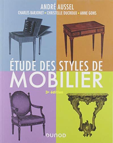 Étude des styles de mobilier - 3e éd. par André Aussel,Le Treust, Gérard,Le Treust, Monique,Charles Barjonet,Anne Gons,Christelle Ducroux