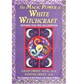 (Magic Power of White Witchcraft) By Gavin Frost (Author) Paperback on (Aug , 1999)