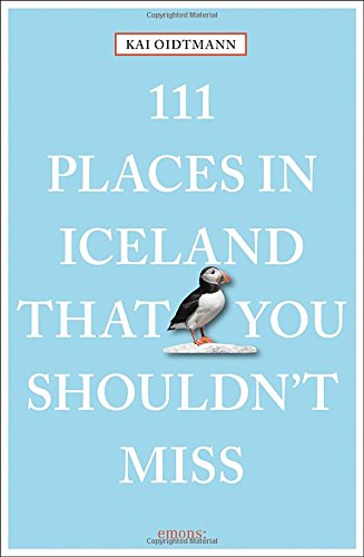 111 Places in Iceland that you shouldn't miss: Travel Guide