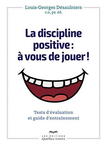 la-discipline-positive-a-vous-de-jouer-tests-devaluation-et-guide-dentrainement