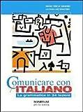 Comunicare con l'italiano. Grammatica. Per le Scuole superiori