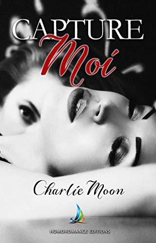 Capture-moi | Roman lesbien par Charlie Moon