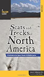 Scats and Tracks of North America: A Field Guide to the Signs of Nearly 150 Wildlife Species (Scats and Tracks Series)