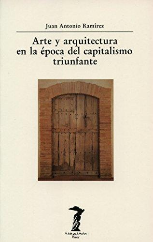 Arte y arquitectura en la época del capitalismo triunfante por Juan Antonio Ramírez
