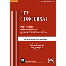 Ley Concursal - Código comentado: Comentarios, concordancias, doctrina administrativa, jurisprudencia, legislación complementaria e índice analítico (EDICIÓN 2020-2021)