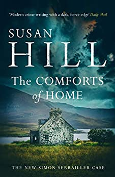 The Comforts of Home: Simon Serrailler Book 9 by [Hill, Susan]