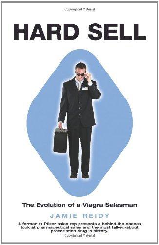 Hard Sell: The Evolution of a Viagra Salesman by Jamie Reidy (30-Mar-2005) Hardcover