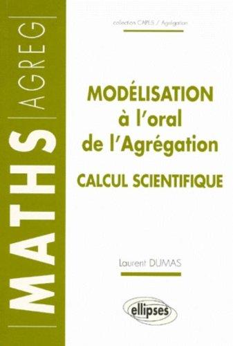 Modélisation à l'oral de l'Agrégation : Calcul scientifique