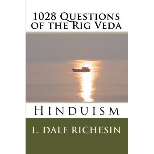 1028 Questions of the Rig Veda: Hinduism by L. Dale Richesin (2011-01-28)